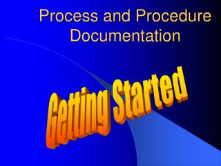 Process and Procedure Documentation