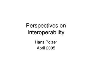 Perspectives on Interoperability
