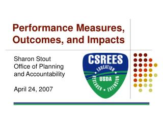 Performance Measures, Outcomes, and Impacts