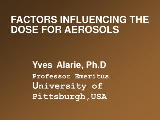 FACTORS INFLUENCING THE DOSE FOR AEROSOLS