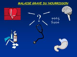 MALAISE GRAVE DU NOURRISSON