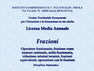 ISTITUTO COMPRENSIVO N.7 - VIA VIVALDI - IMOLA Via Vivaldi, 76 - 40026 Imola BOLOGNA  Centro Territoriale Permanente per