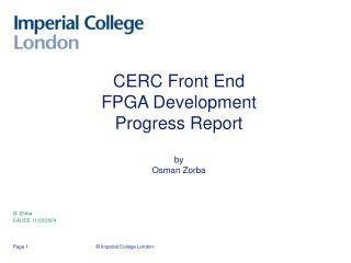 CERC Front End FPGA Development Progress Report  by  Osman Zorba