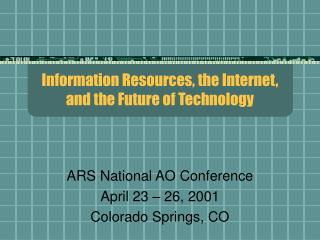 Information Resources, the Internet,  and the Future of Technology