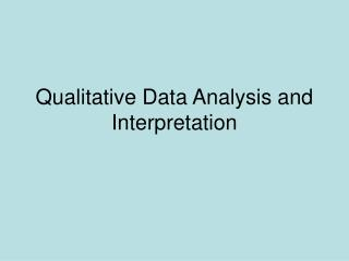 Qualitative Data Analysis and Interpretation