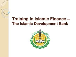 Training in Islamic Finance    The Islamic Development Bank