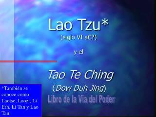 Lao Tzu siglo VI aC  y el