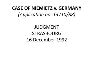 CASE OF NIEMIETZ v. GERMANY Application no. 13710