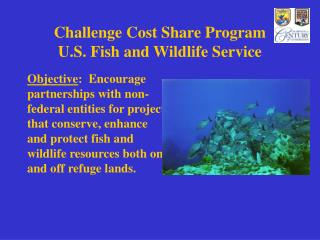 Challenge Cost Share Program U.S. Fish and Wildlife Service
