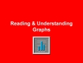 Reading  Understanding Graphs