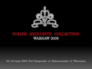 POLISH   EXCLUSIVE   COLLECTION  WARSAW 2009