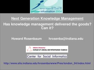 Next Generation Knowledge Management Has knowledge management delivered the goods Can it  Howard Rosenbaum        hrosen