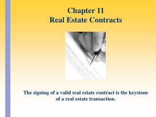The signing of a valid real estate contract is the keystone of a real estate transaction.