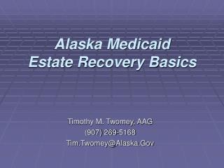 Alaska Medicaid Estate Recovery Basics