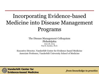 Incorporating Evidence-based Medicine into Disease Management Programs