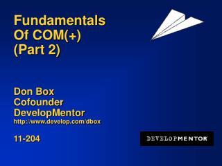 Fundamentals  Of COM  Part 2   Don Box Cofounder DevelopMentor develop