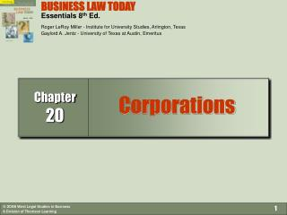 BUSINESS LAW TODAY  Essentials 8th Ed.  Roger LeRoy Miller - Institute for University Studies, Arlington, Texas Gaylord