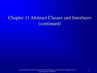 Chapter 11 Abstract Classes and Interfaces continued