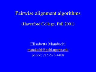 Pairwise alignment algorithms  Haverford College, Fall 2001