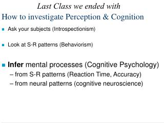 How to investigate Perception  Cognition