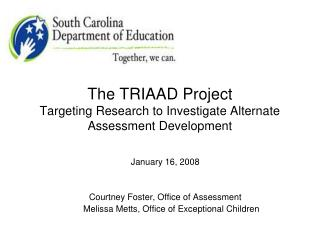 The TRIAAD Project Targeting Research to Investigate Alternate Assessment Development