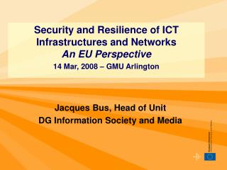 Jacques Bus, Head of Unit DG Information Society and Media