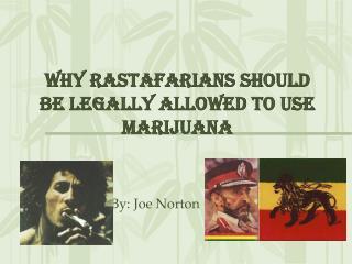 Why Rastafarians should be legally allowed to use marijuana