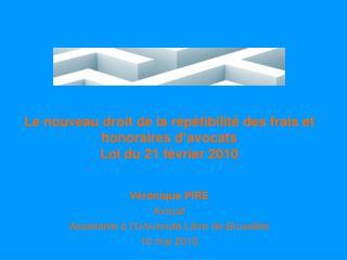Le nouveau droit de la r p tibilit  des frais et honoraires d avocats Loi du 21 f vrier 2010