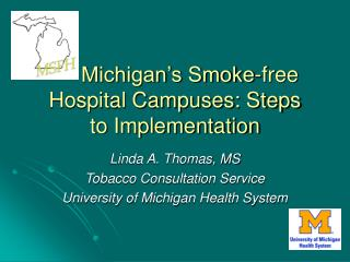 Michigan s Smoke-free Hospital Campuses: Steps to Implementation
