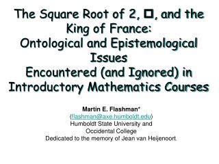 The Square Root of 2, p, and the King of France:  Ontological and Epistemological Issues  Encountered and Ignored in Int
