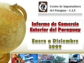 Informe de Comercio Exterior del Paraguay  Enero a Diciembre 2009