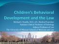 Children s Behavioral Development and the Law