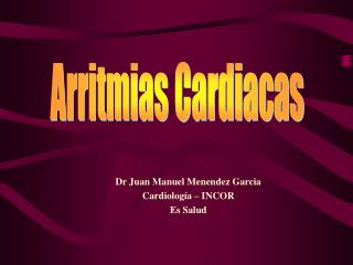Dr Juan Manuel Menendez Garcia Cardiolog a   INCOR Es Salud
