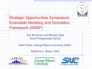 Strategic Opportunities Symposium, Extensible Modeling and Simulation Framework XMSF