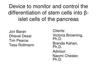 Device to monitor and control the differentiation of stem cells into  -islet cells of the pancreas