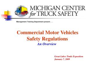 Commercial Motor Vehicles                  Safety Regulations   An Overview