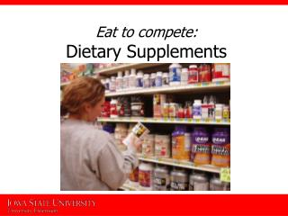 Eat to compete: Dietary Supplements