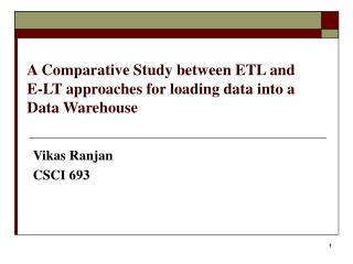 A Comparative Study between ETL and E-LT approaches for loading data into a Data Warehouse