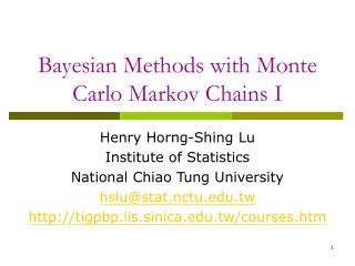 Bayesian Methods with Monte Carlo Markov Chains I
