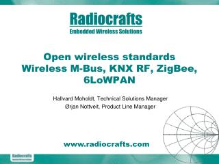 Open wireless standards Wireless M-Bus, KNX RF, ZigBee, 6LoWPAN
