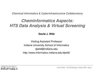 Chemical Informatics  Cyberinfrastructure Collaboratory  Cheminformatics Aspects: HTS Data Analysis  Virtual Screening