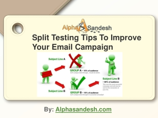 Split Testing Tips To Improve Your Email Campaign