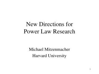 New Directions for  Power Law Research