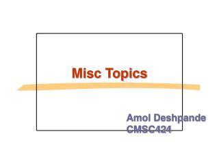 Misc Topics