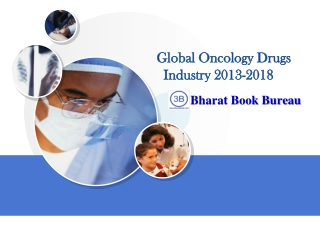 Global Oncology Drugs Industry 2013-2018: Trend, Profit, and