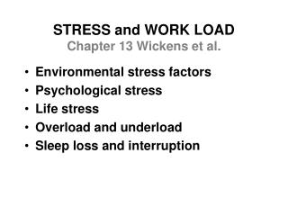STRESS and WORK LOAD Chapter 13 Wickens et al.