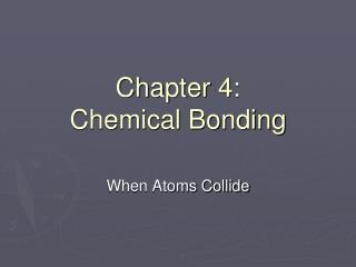 Chapter 4:  Chemical Bonding