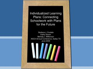 Individualized Learning Plans: Connecting Schoolwork with Plans for the Future