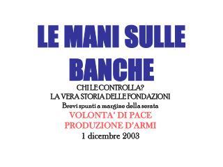 LE MANI SULLE  BANCHE