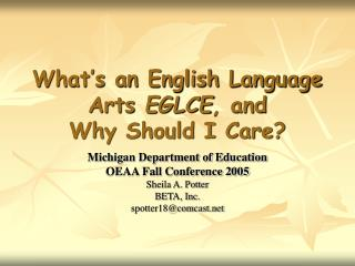 What s an English Language Arts EGLCE, and  Why Should I Care